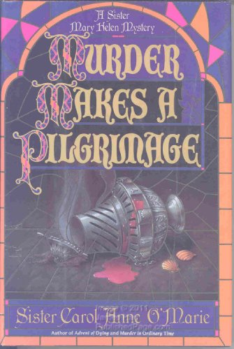 Murder Makes a Pilgrimage: O'Marie, Carol Anne