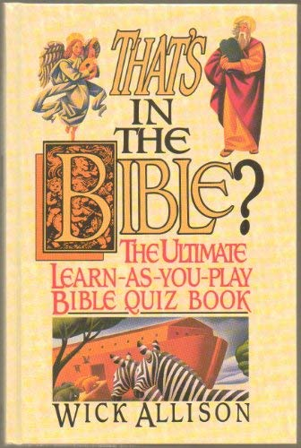 9780385310970: That's in the Bible?: The Ultimate Learn as You Play Bible Quizbook
