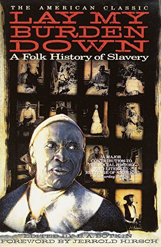 9780385311151: Lay My Burden Down: A Folk History of Slavery