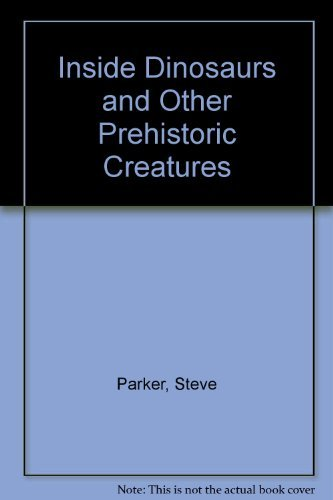 9780385311434: Inside Dinosaurs and Other Prehistoric Creatures
