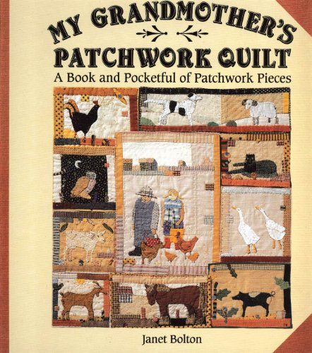 9780385311557: My Grandmother's Patchwork Quilt: A Book and Pocketful of Patchwork Pieces