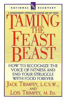 9780385312066: Taming the Feast Beast: How to Recognize the Voice of Fatness and End Your Struggle With Food Forever