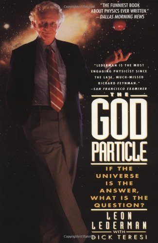9780385312110: The God Particle: If the Universe Is the Answer, What Is the Question?