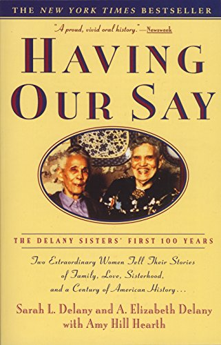 9780385312523: Having Our Say: The Delany Sisters' First 100 Years