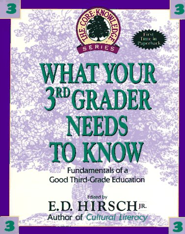 9780385312578: What Your 3rd Grader Needs to Know: Fundamentals of a Good Third Grade Education (Core Knowledge )