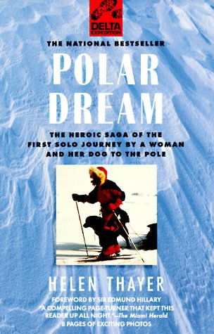 9780385312622: Polar Dream: The Heroic Saga of the First Solo Journey by a Woman and Her Dog to the Pole