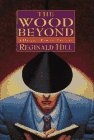 9780385312714: The Wood Beyond: A Dalziel/Pascoe Mystery