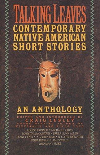 Talking Leaves: Contemporary Native American Short Stories: Craig Lesley [Editor];