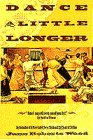 9780385313209: Dance a Little Longer
