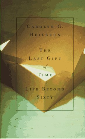 9780385313254: The Last Gift of Time: Life Beyond Sixty