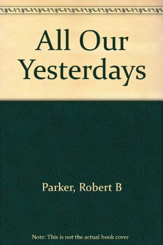 9780385313377: All Our Yesterdays