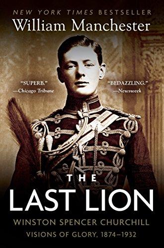 The Last Lion Alone 1874-1932: Vol I: Manchester, William