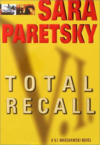 TOTAL RECALL (V.I. Warshawski Novels Ser.): Paretsky, Sara