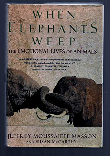 9780385314251: When Elephants Weep: The Emotional Lives of Animals
