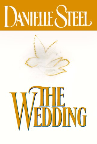 The Wedding 9780385314374 In Danielle Steel's forty-eighth bestselling novel, a Hollywood wedding sets the scene for a vivid portrayal of a prominent family whose