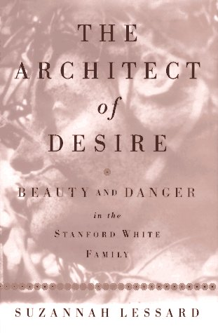 9780385314459: The Architect of Desire: Beauty and Danger in the Stanford White Family
