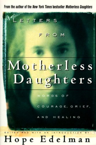 9780385315227: Letters from Motherless Daughters: Words of Courage, Grief, and Healing