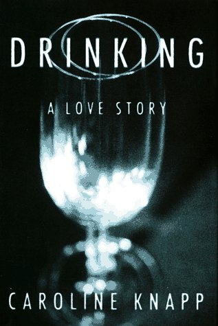 9780385315517: Drinking: A Love Story
