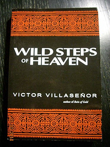 Wild Steps of Heaven: Villasenor, Victor