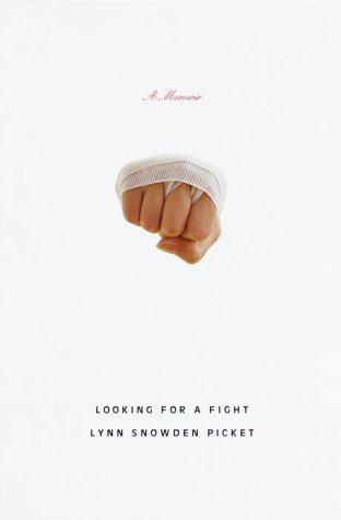 Looking for a Fight: A Memoir: Picket, Lynn Snowden