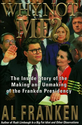9780385318099: Why Not Me?: The Inside Story Behind the Making and Unmaking of the Franken Presidency