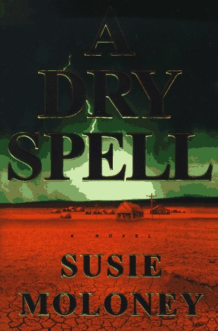 A Dry Spell: Moloney, Susie