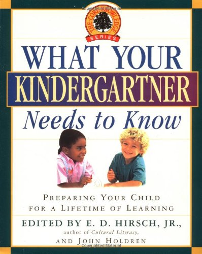 9780385318419: What Your Kindergartner Needs to Know: Preparing Your Child for a Lifetime of Learning (Core Knowledge Series)