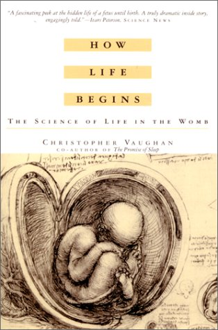 9780385318440: How Life Begins: The Science of Life in the Womb