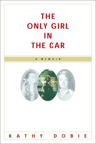 9780385318808: The Only Girl in the Car: A Memoir