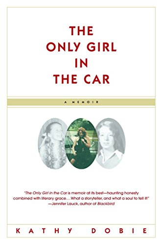 9780385318839: The Only Girl in the Car: A Memoir