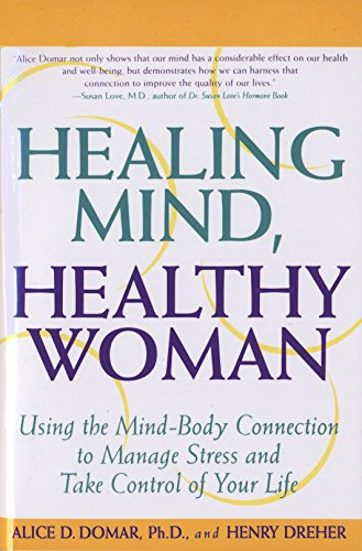 9780385318945: Healing Mind, Healthy Woman: Using the Mind-Body Connection to Manage Stress and Take Control of Your Life