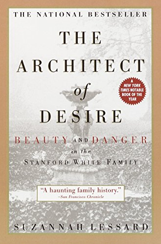 9780385319423: The Architect of Desire: Beauty and Danger in the Stanford White Family