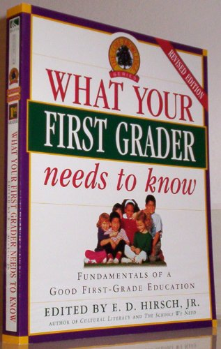 9780385319874: What Your First Grader Needs to Know: Fundamentals of a Good First Grade Education