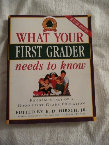 9780385319874: What Your First Grader Needs to Know: Fundamentals of a Good First-Grade Education (Core Knowledge Series)