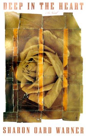 Deep in the Heart: Warner, Sharon Oard