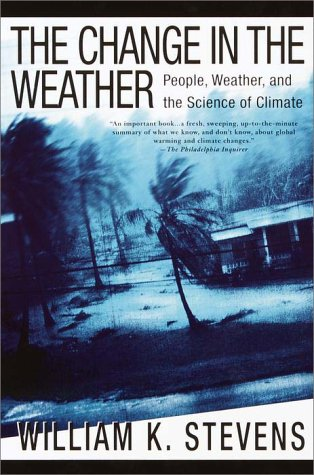 9780385320078: The Change in the Weather: People, Weather, and the Science of Climate