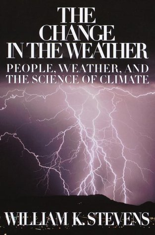 9780385320122: The Change in the Weather: People, Weather and the Science of Climate