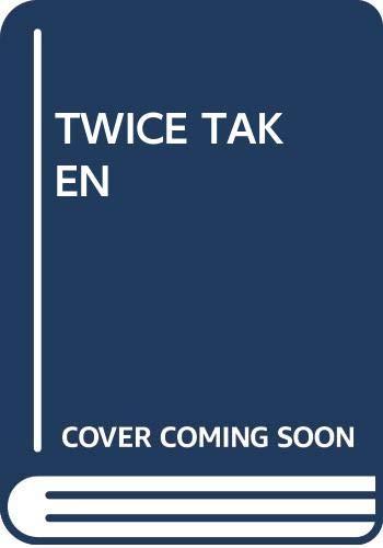 9780385320337: Twice Taken