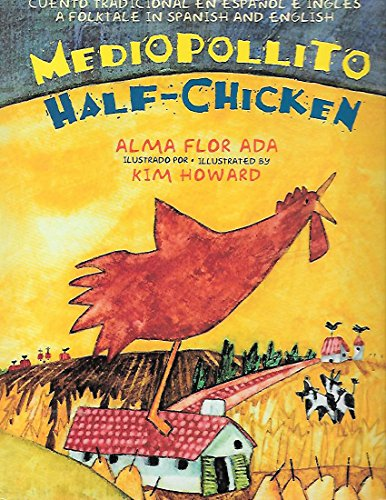 9780385320443: Mediopollito: Cuento Tradicional en Espanol e Ingles/Half-Chicken: A Folktale in Spanish and English