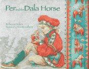 Per and the Dala Horse: Hickox, Rebecca
