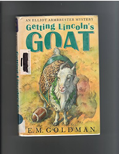 GETTING LINCOLN'S GOAT An Elliot Armbruster Mystery: Goldman, E.M.