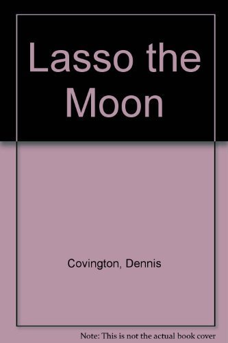 9780385321013: Lasso the Moon