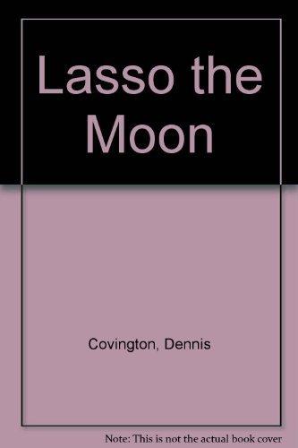 9780385321013: Lasso the Moon