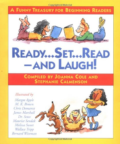 Ready, Set, Read--And Laugh!: A Funny Treasury for Beginning Readers (0385321198) by Cole, Joanna; Calmenson, Stephanie