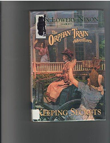 KEEPING SECRETS (The Orphan Train Adventures): Nixon, Joan Lowery