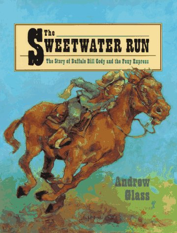 9780385322201: The Sweetwater Run: The Story of Buffalo Bill Cody and the Pony Express