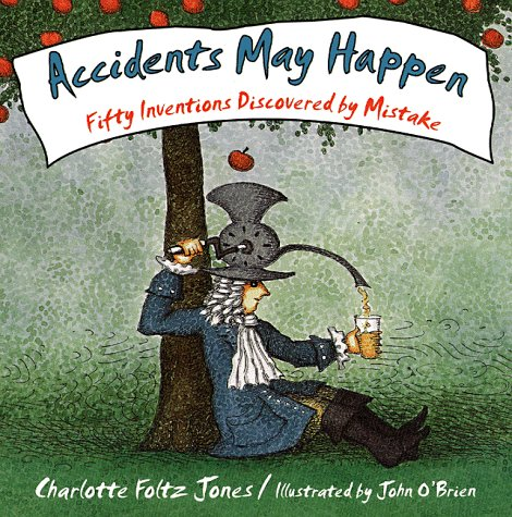 9780385322409: Accidents May Happen: Fifty Inventions Discovered By Mistake
