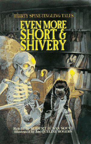 Even More Short & Shivery: Thirty Spine-Tingling Tales: San Souci, Robert D.