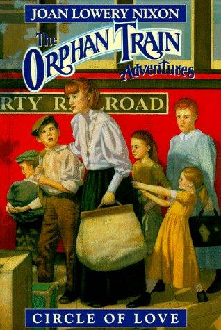 Circle of Love (Orphan Train Adventures): Nixon, Joan Lowery