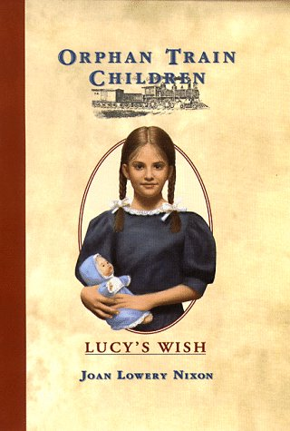 9780385322935: Lucy's Wish (Orphan Train Children)
